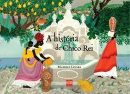 HISTORIA DE CHICO REI, A - 2ª ED