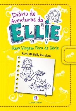 DIARIO DE AVENTURAS DA ELLIE - UMA VIAGEM FORA DE SERIE
