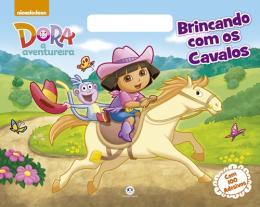 DORA, A AVENTUREIRA - BRINCANDO COM OS CAVALOS