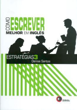 COMO ESCREVER MELHOR EM INGLES - ESTRATEGIAS 3- SERIE: ESTRATEGIAS