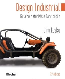 DESIGN INDUSTRIAL - GUIA DE MATERIAIS E FABRICACAO - 2ª ED