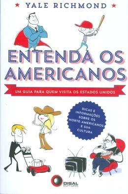 ENTENDA OS AMERICANOS - UM GUIA PARA QUEM VISITA OS ESTADOS UNIDOS