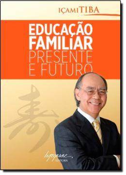 EDUCACAO FAMILIAR - PRESENTE E FUTURO