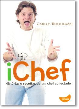ICHEF - HISTORIAS E RECEITAS DE UM CHEF CONECTADO