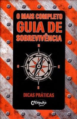 MAIS COMPLETO GUIA DE SOBREVIVENCIA, O - DICAS PRATICAS