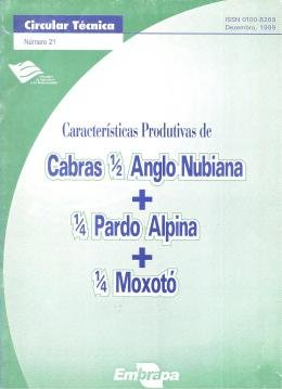 CARACTERISTICAS PRODUTIVAS DE CABRAS 1/2 ANGLO-NUBIANA + 1/4 PARDO ALPINA + 1/4 MOXOTO