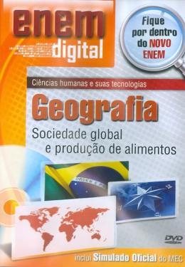 ENEM DIGITAL GEOGRAFIA - SOCIEDADE GLOBAL E PRODUCAO DE ALIMENTOS - DVD