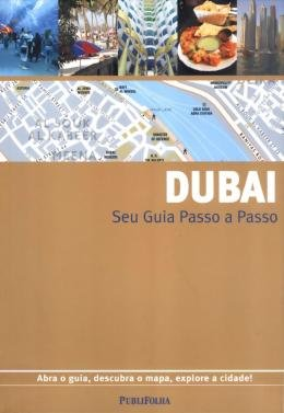 DUBAI - SEU GUIA PASSO A PASSO