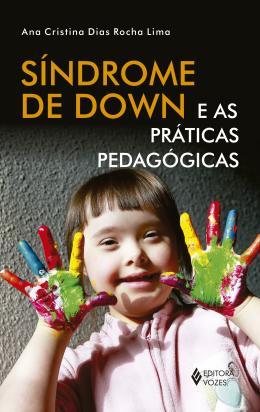 SINDROME DE DOWN E AS PRATICAS PEDAGOGICAS