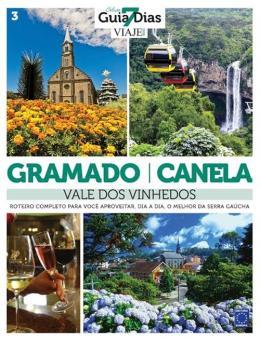 COLECAO GUIA 7 DIAS - GRAMADO, CANELA E VALE DOS VINHEDOS - VOL. 3