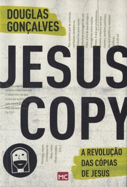 JESUS COPY - A REVOLUCAO DAS COPIAS DE JESUS