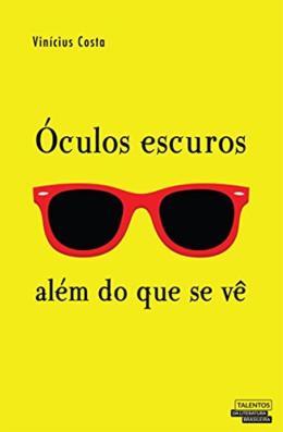 OCULOS ESCUROS - ALEM DO QUE SE VE