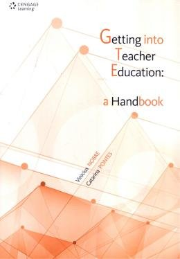 GETTING INTO TEACHER EDUCATION - A HANDBOOK