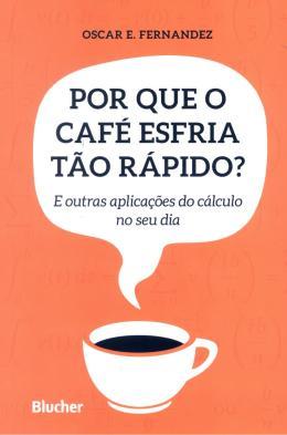 POR QUE O CAFE ESFRIA TAO RAPIDO?