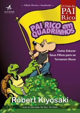 PAI RICO EM QUADRINHOS - COMO EDUCAR SEUS FILHOS PAR SE TORNAREM RICOS