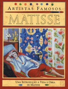 MATISSE - ARTISTAS FAMOSOS - 2ª ED