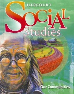 HARCOURT SOCIAL STUDIES SB GRADE 3 OUR COMMUNITIES