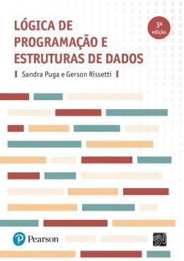 LOGICA DE PROGRAMACAO E ESTRUTURAS DE DADOS - 3ª ED