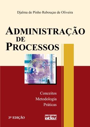 ADMINISTRACAO DE PROCESSOS - 3º EDICAO