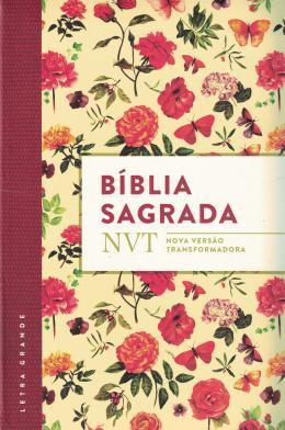 BIBLIA SAGRADA NVT - FLORES - LETRA GRANDE E FLEXIVEL