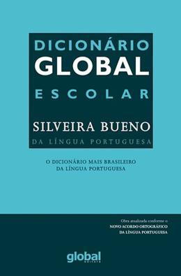 DICIONARIO GLOBAL ESCOLAR SILVEIRA BUENO DA LINGUA PORTUGUESA