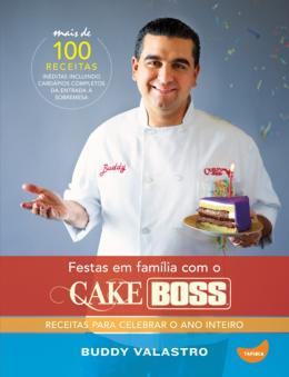 FESTAS EM FAMILIA COM O CAKE BOSS