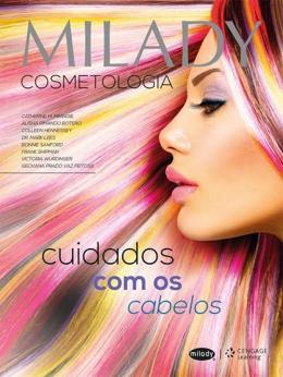 Milady - Cosmetologia - Cuidado Com os Cabelos