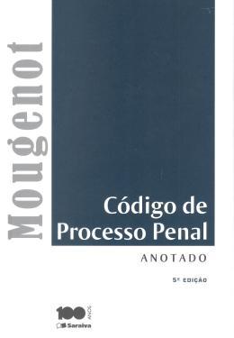CODIGO DE PROCESSO PENAL ANOTADO - 5º ED