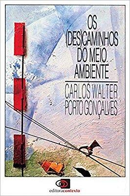(DES)CAMINHOS MEIO AMBIENTE, OS