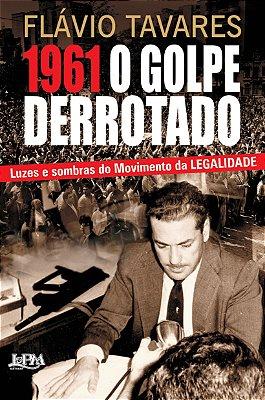 1961 - O GOLPE DERROTADO