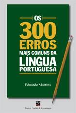 300 ERROS MAIS COMUNS DA LINGUA PORTUGUESA, OS