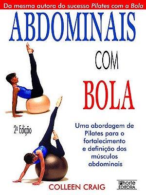 ABDOMINAIS COM BOLA - UMA ABORDAGEM DE PILATES PARA O FORTALECIMENTO E DEFI