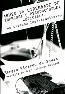 ABUSO DA LIBERDADE DE IMPRENSA E PSEUDOCENSURA JUDICIAL:NO SISTEMA LUSO-BRA