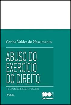 ABUSO DO EXERCICIO DO DIREITO - RESPONSABILIDADE PESSOAL
