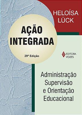ACAO INTEGRADA - ADMINISTRACAO, SUPERVISAO E ORIENTACAO EDUCACIONAL
