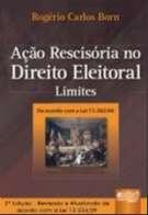 ACAO RESCISORIA NO DIREITO ELEITORAL - LIMITES - DE ACORDO COM A LEI 11.382