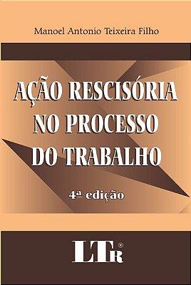 ACAO RESCISORIA NO PROCESSO DO TRABALHO