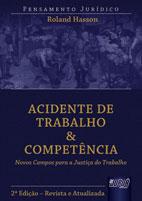 ACIDENTE DE TRABALHO & COMPETENCIA - PENSAMENTO JURIDICO - VOL. VI - NOVOS
