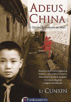 ADEUS CHINA - O ULTIMO BAILARINO DE MAO