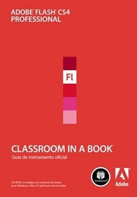 ADOBE FLASH CS4 PROFESSIONAL - CLASSROOM IN A BOOK - GUIA DE TREINAMENTO OF