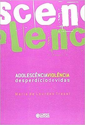 ADOLESCENCIA-VIOLENCIA: DESPERDICIO DE VIDAS