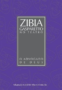 ADVOGADO DE DEUS, O (PECA TEATRAL) - COL.ZIBIA GASPARETTO NO TEATRO