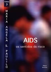AIDS: OS SENTIDOS DO RISCO