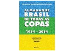 ALMANAQUE BRASIL DE TODAS AS COPAS 1914-2014