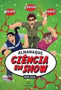 ALMANAQUE CIENCIA EM SHOW - BIOLOGIA
