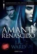 AMANTE RENASCIDO - COL.IRMANDADE DA ADAGA NEGRA