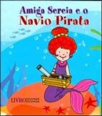 AMIGA SEREIA E O NAVIO PIRATA - COL. SEREIAS