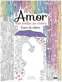 AMOR EM TODAS AS CORES - LIVRO  DE COLORIR