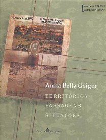 ANNA BELLA GEIGER: TERRITORIOS PASSAGENS SITUACOES