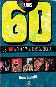 ANOS 60 - OS 100 MELHORES ALBUNS DA DECADA